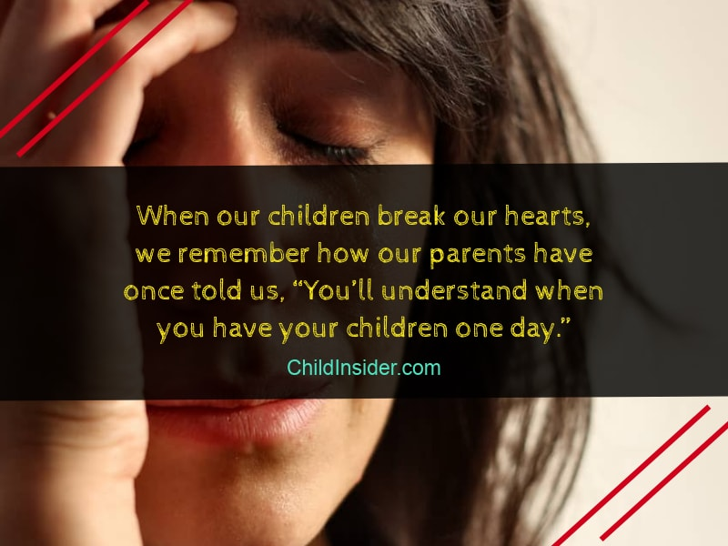 understand pain when you'll have child one day - quote for mother hurt by children