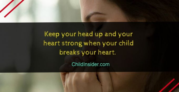 when your child breaks your heart