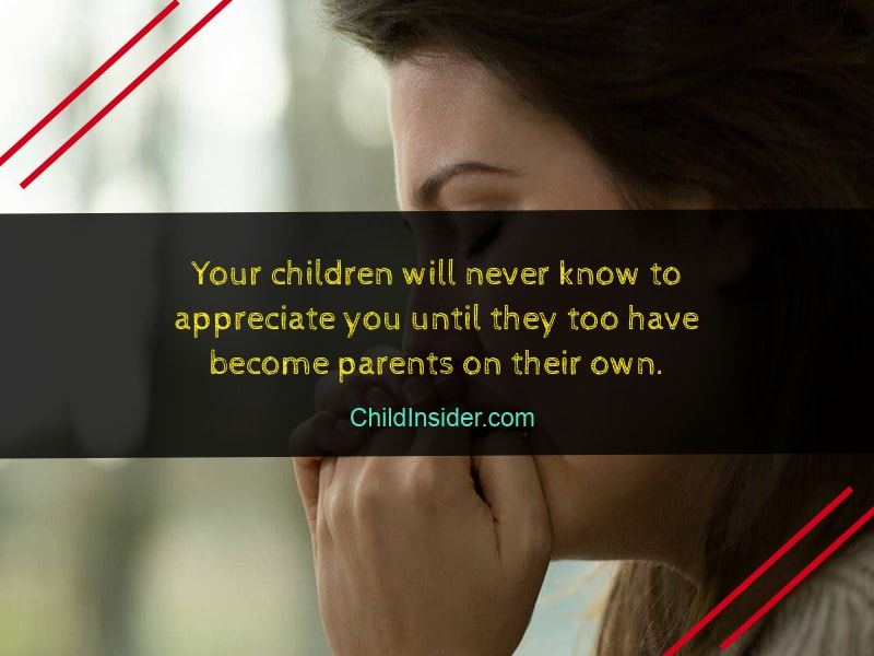 Children become parent and understand pain quote