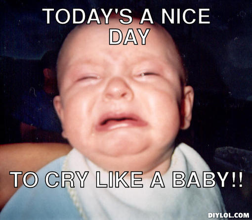 funny cry baby memes to share