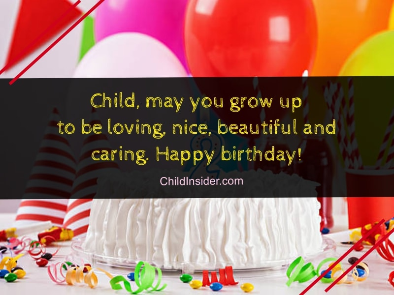 Child May You Grow Up To Be Loving Nice Beautiful And Caring Happy Birthday