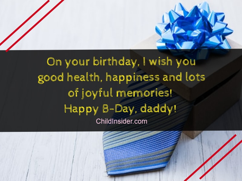 On Your Birthday I Wish You Good Health Happiness And Lots Of Joyful Memories Happy B Day Daddy