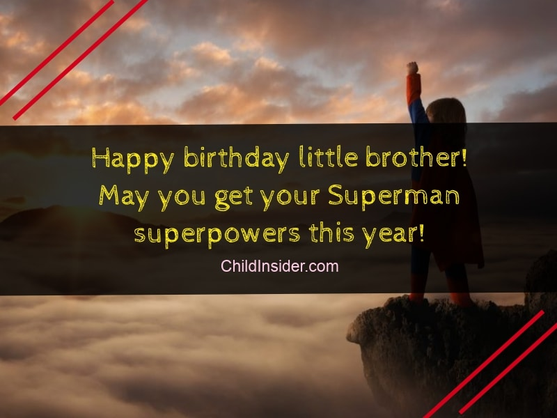happy birthday little brother may you get your superman superpowers this year