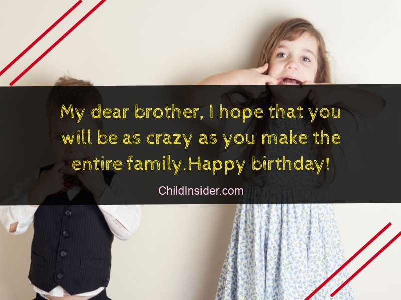 Did You Love The Funny Birthday Wishes For Younger Brother From Sister That We Provided Here Sure Hope Be To Share These