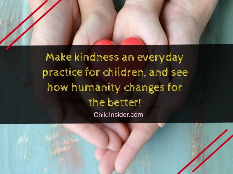 Encouraging Kindness In Kids >> 50 Inspiring Kindness Quotes For Kids That Everyone Can